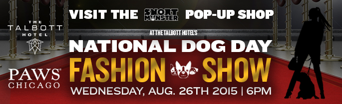We'll Be At The Talbott Hotel's National Dog Day Fashion Show!